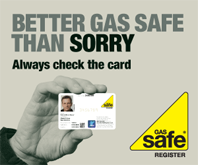 ALWAYS CHECK YOUR INSTALLER IS GAS SAFE